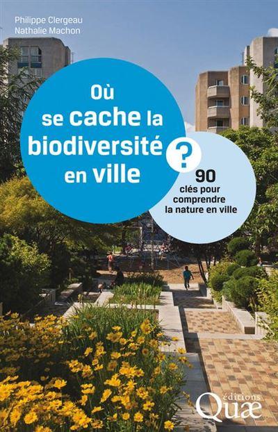 Où se cache la biodiversité en ville ? - 90 clés pour comprendre la nature en ville - 9782759222155 - 12,99 €