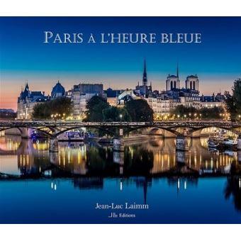 paris l 39 heure bleue edition bilingue fran ais anglais reli jean luc laimm achat livre. Black Bedroom Furniture Sets. Home Design Ideas