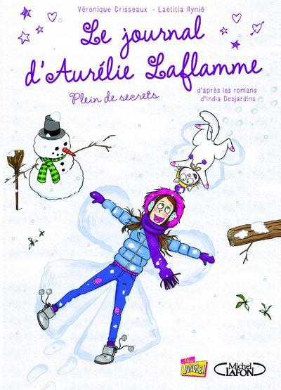 Le journal d'Aurélie Laflamme - tome 4 Plein de secrets
