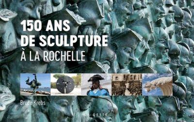 150 ans de sculpture à La Rochelle