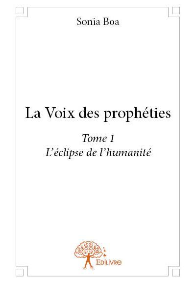La voix des prophéties tome 1