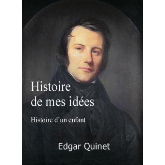 Histoire d'un enfant : histoire de mes idées - Edgar Quinet