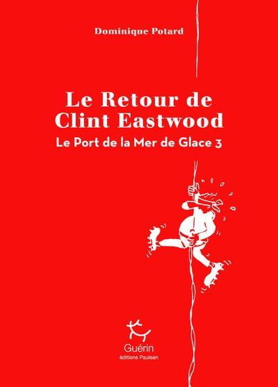 Le Port de la Mer de Glace - tome 3 Le Retour de Clint Eastwood