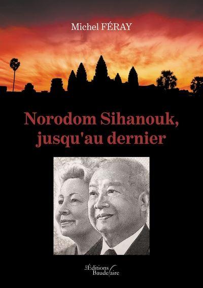 Norodom Sihanouk, jusqu'au dernier