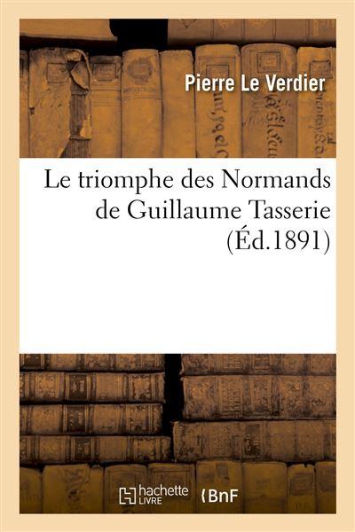 Le triomphe des Normands de Guillaume Tasserie