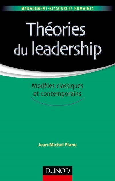 Théories du leadership - Modèles classiques et contemporains - 9782100744107 - 11,99 €