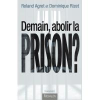 Demain, abolir la prison ?