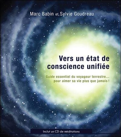 Vers un état de conscience unifiée - Guide essentiel du voyageur terrestre... Livre + CD