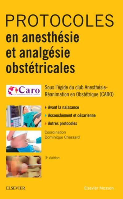 Protocoles en anesthésie et analgésie obstétricales - 9782294760297 - 28,05 €