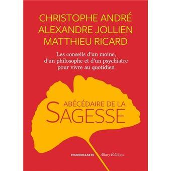 L Abecedaire De La Sagesse Broche Christophe Andre Alexandre Jollien Matthieu Ricard Livre Tous Les Livres A La Fnac