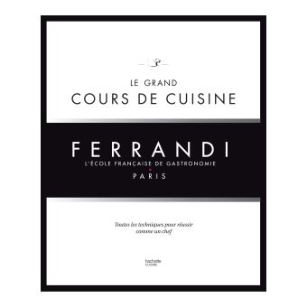le grand cours de cuisine ferrandi l 39 cole fran aise de gastronomie reli collectif ecole. Black Bedroom Furniture Sets. Home Design Ideas
