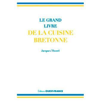 Grand classique de la cuisine bretonne broch jacques thorel achat livre fnac - Grand classique cuisine francaise ...