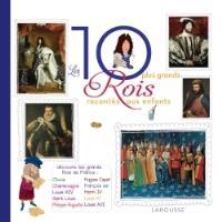 Les 10 plus grands rois de France racontés aux enfants
