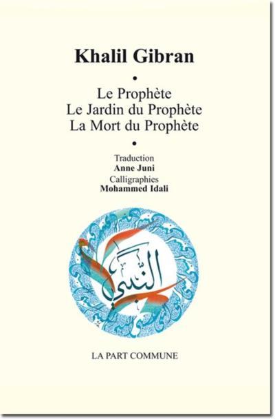 Le prophète - Le jardin du prophète - La mort du prophète