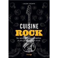 Cuisine rock - 80 recettes inspirées des plus grands groupes du monde