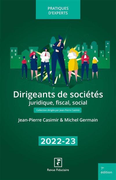 Dirigeants de sociétés : juridique, fiscal, social