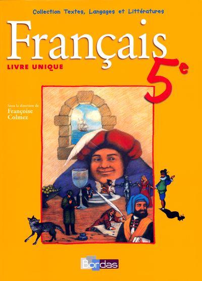 Textes Langages Et Litteratures Livre Unique De Francais 5e 2015 Manuel De L Eleve