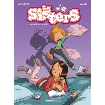 Les Sisters Attention Tornade Tome 12 Les Sisters