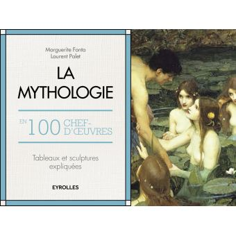 La mythologie en 100 chefs-d'œuvre