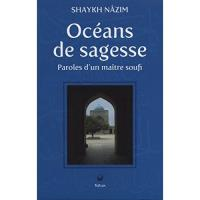 La sagesse des maîtres soufis (Les écritures sacrées) (French Edition)