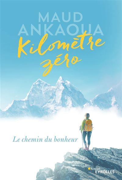 Kilomètre zéro - Le chemin du bonheur - 9782212595413 - 10,99 €