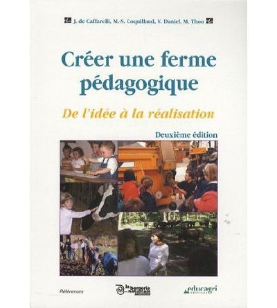 Creer une ferme pedagogique : de l'idee a la realisation (edition 2007)