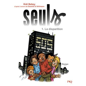 SeulsSeuls - tome 1 La disparition