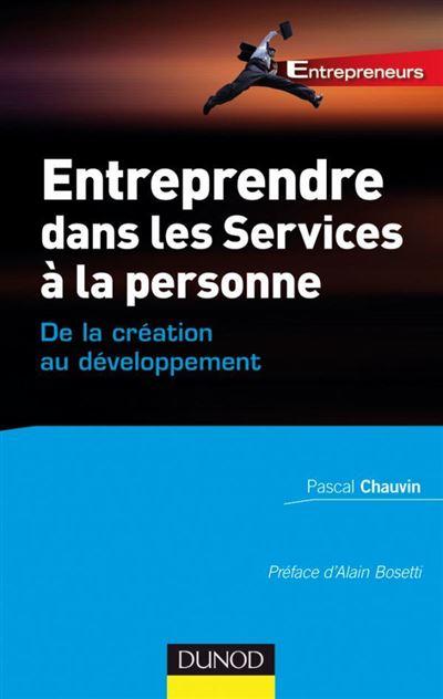Entreprendre dans les services à la personne - De la création au développement