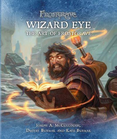 Frostgrave: Wizard Eye: The Art of Frostgrave