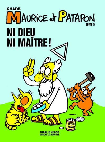 Maurice et Patapon T5: Ni Dieu ni maître !