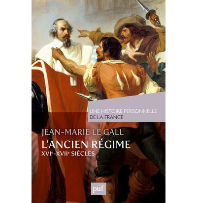 L'Ancien Régime ( XVIe-XVIIe siècles)