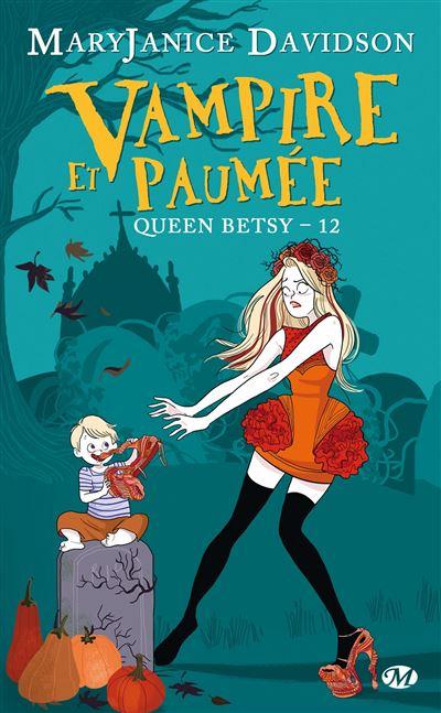 Queen Betsy, T12 : Vampire et paumée