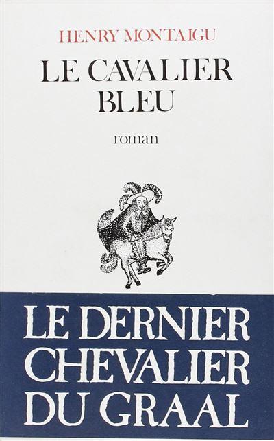 Livre -  Le Cavalier bleu  - Henry Montaigu Le-Cavalier-bleu