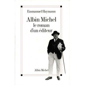 Albin Michel. Le roman d'un éditeur - Emmanuel Haymann