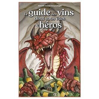 Le guide des vins dont vous etes le heros