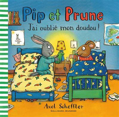 Pip et Prune -  : J'ai oublié mon doudou
