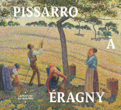 Pissarro a eragny, la nature retrouvee cat