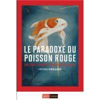 Le paradoxe du poisson rouge - Une voie chinoise pour réussir
