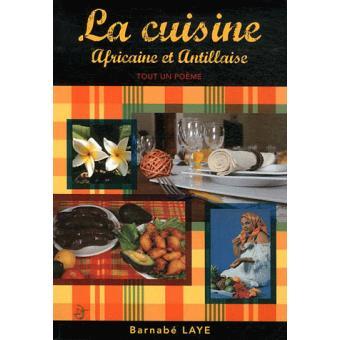 La cuisine africaine et antillaise broch barnab laye achat livre fnac - Livre de cuisine antillaise ...