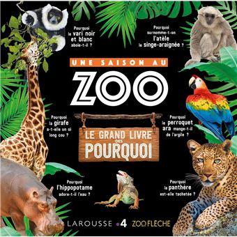 Une saison au ZooLe grand livre des pourquoi