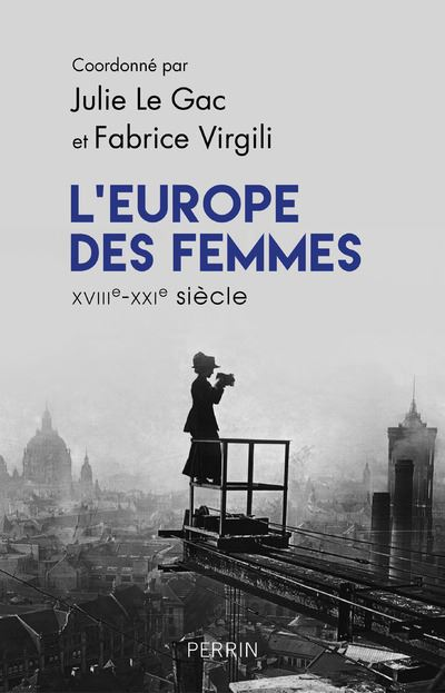 L'Europe des femmes XVIIIe-XXIe siècle