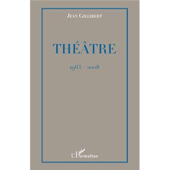 Théâtre, 1963-2008