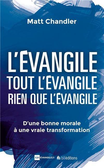 L'Evangile, tout l'Evangile, rien que l'Evangile