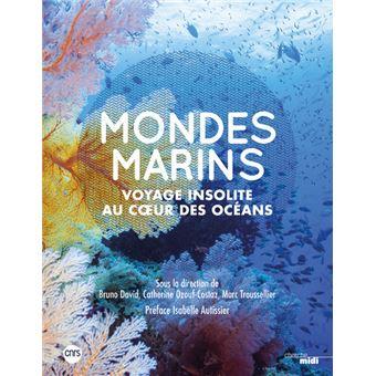 Mondes marins - Voyage insolite au coeur des océans -Nouvelle édition-