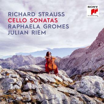 Richard Strauss. Cello Sonatas. Raphaela Gromes, Julian Riem.
