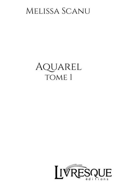 Aquarel, tome 1