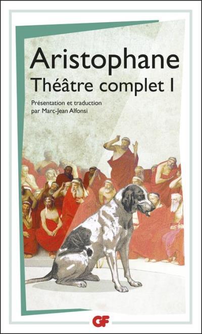 Théâtre complet 1 - Les Acharniens, Les Cavaliers, Les Nuées, Les Guêpes, La Paix - 9782081352575 - 7,49 €