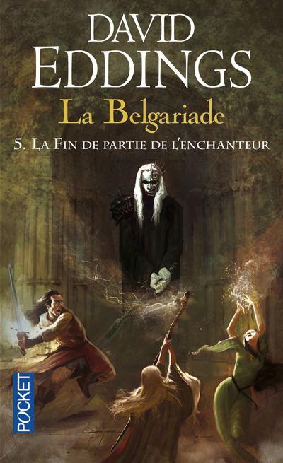 La Belgariade - tome 5 La fin de partie de l'enchanteur