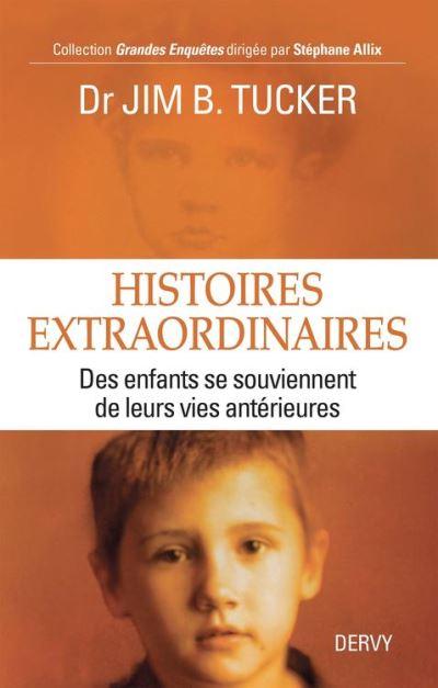 Histoires extraordinaires - Des enfants se souviennent de leurs vies antérieures - 9782844548481 - 13,99 €