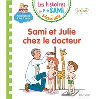 Les histoires de P'tit Sami Maternelle (3-5 ans) : Sami et Julie chez le docteur
